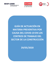 Guía de actuación en materia preventiva por causa del COVID-19 en los centros de trabajo del sector de la construcción